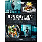 Gourmetmat for deg som trener by Thomas Rode…