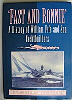 Fast and Bonnie: History of William Fife and…