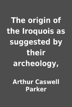 The origin of the Iroquois as suggested by…