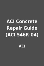 aci concrete repair guide aci 546r 04 by aci librarything rh librarything com