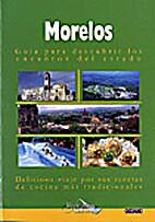 Morelos - Guía para descubrir los encantos…