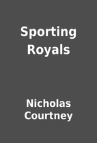Sporting Royals by Nicholas Courtney