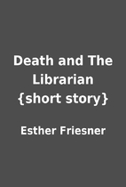 Death and The Librarian {short story} by…