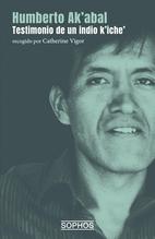 Humberto Ak'abal: Testimonio de un indio k'iche'