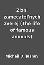 Zizn' zamecatel'nych zverej (The life of…