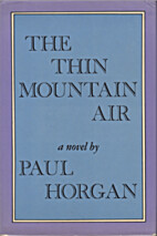 The thin mountain air by Paul Horgan