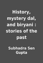 History, mystery dal, and biryani : stories…