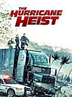 The Hurricane Heist [2018 film] by Rob Cohen