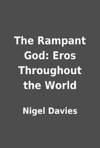 The Rampant God: Eros Throughout the World…