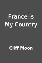 France is My Country by Cliff Moon