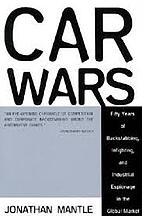 Car Wars: Fifty Years of Backstabbing,…