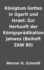 Königtum Gottes in Ugarit und Israel: Zur…