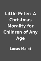 Little Peter: A Christmas Morality for…