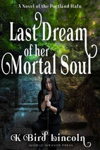 Last Dream of Her Mortal Soul (Portland…