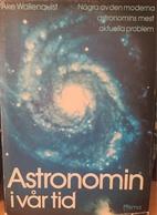 Astronomin i vår tid : några av den…