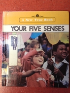 Your Five Senses (New True Books: Health) by…