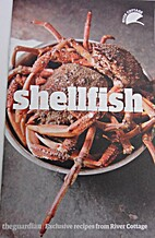 Shellfish : exclusive recipes from River…