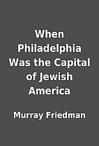 When Philadelphia Was the Capital of Jewish…