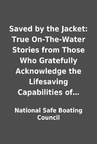 Saved by the Jacket: True On-The-Water…