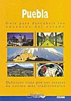 Puebla - Guía para descubrir los encantos…