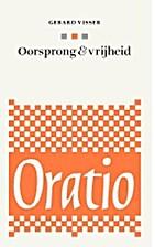 Oorsprong & Vrijheid (Oratio-reeks) by…