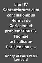 Libri IV Sententiarum: cum conclusionibus…
