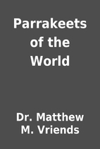 Parrakeets of the World by Dr. Matthew M.…