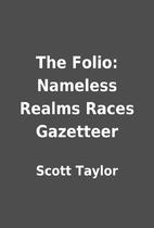 The Folio: Nameless Realms Races Gazetteer…