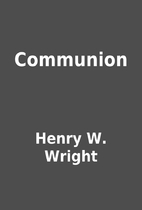 Communion by Henry W. Wright