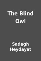 The Blind Owl by Sadegh Heydayat