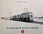Tramwajem przez Gdánsk by Sebastian…