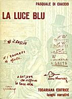 La luce blu by Pasquale Di Ciaccio