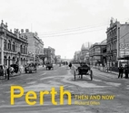 Perth Then and Now by Richard Offen