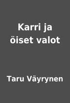 Karri ja öiset valot by Taru Väyrynen