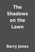 The Shadows on the Lawn by Barry Jones