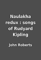 Naulakha redux : songs of Rudyard Kipling by…