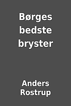 Børges bedste bryster by Anders…