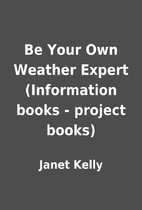 Be Your Own Weather Expert (Information…