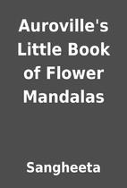 Auroville's Little Book of Flower Mandalas…