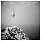 A cup of kindness yet (EP) / Hey Rosetta! by…