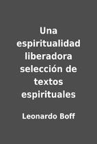 Una espiritualidad liberadora selección de…
