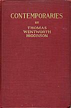 Contemporaries by Thomas Wentworth Higginson