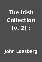 The Irish Collection (v. 2) : by John…