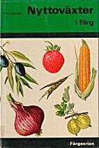 Nyttoväxter i färg by Tore G. Linnell