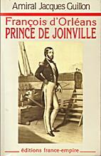 François d'Orléans, prince de Joinville by…