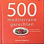 500 mediterrane gerechten heerlijke recepten…