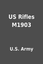 US Rifles M1903 by U.S. Army