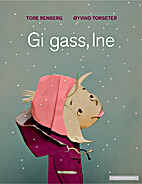 Gi gass, Ine by Tore Renberg