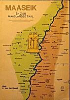Maaseik en zijn Maaslandse taal by E. van…
