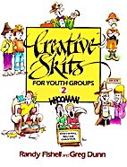 Creative Skits for Youth Groups 2 by Randy…